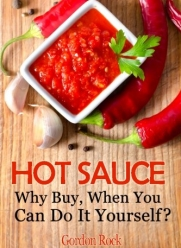 Hot Sauce: Why Buy, When You Can Do It Yourself?